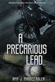 A Precarious Lead by Amy Markstahler