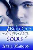 """Bind Our Loving Souls"" by April Marcom"