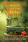 Samantha P and the Wishing Well by April Marcom