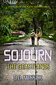 """Sojourn: The Beastlands"" by B.D. Messick"