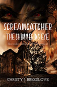 Screamcatcher 3 by Christy J. Breedlove