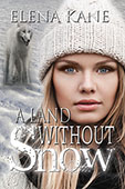 """A Land Without Snow"" by Elena Kane"