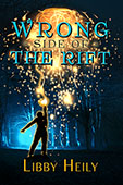 Wrong Side of the Rift by Libby Heily