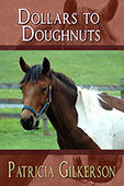 Dollars to Donuts by Patricia Gilkerson