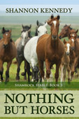 """Nothing But Horses"" by Shannon Kennedy"