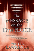 The Message on the 13th Floor by Winter Lawrence