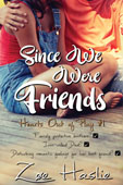 Since We Were Friends by Zoe Haslie